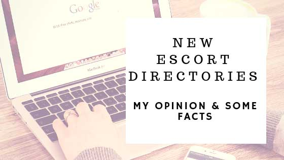 New Escort Directories - My opinion + some facts 4