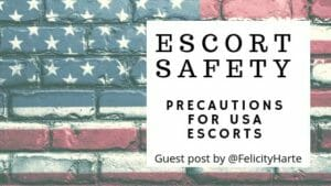 Escort Safety – Precautions for USA Escorts
